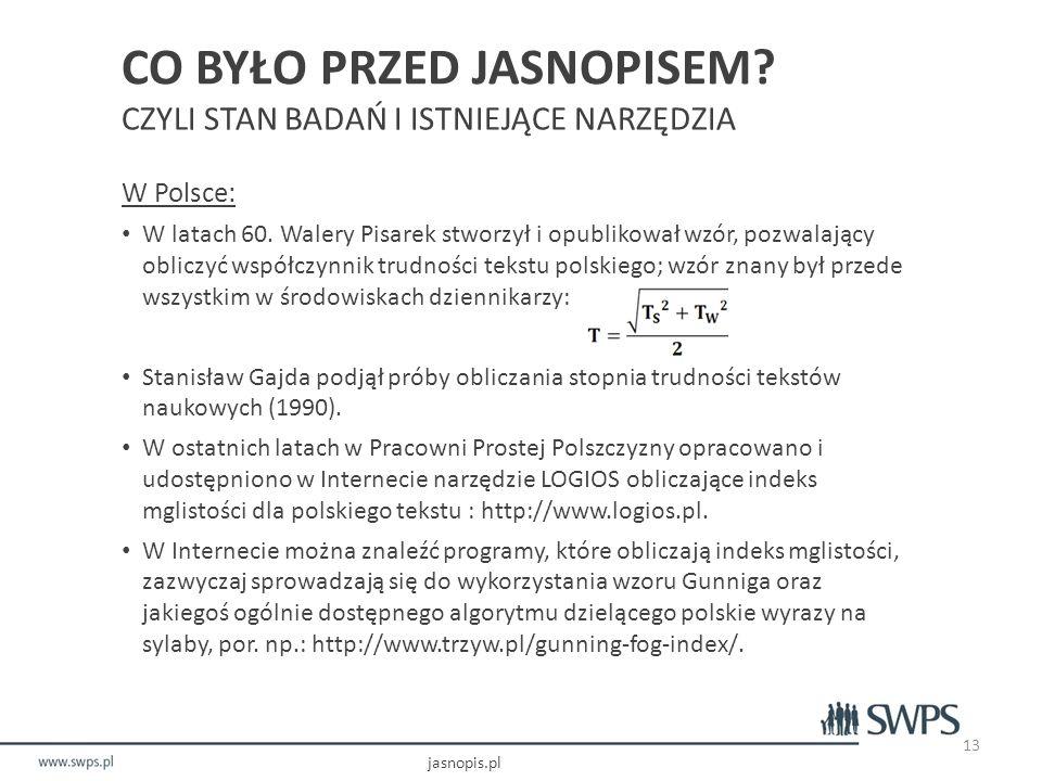 CO BYŁO PRZED JASNOPISEM.CZYLI STAN BADAŃ I ISTNIEJĄCE NARZĘDZIA W Polsce: W latach 60.