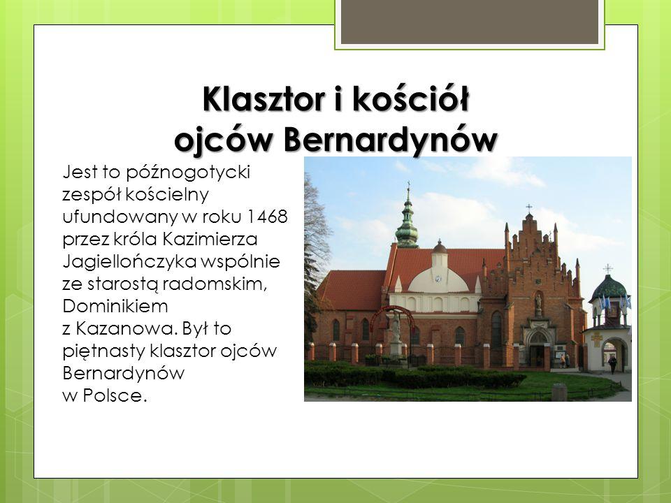 Kościół św. Wacława Kościół św. Wacława w Radomiu – wzniesiony w 1216. Wzniesiony pierwotnie z palonej cegły w stylu gotyckim jako kościół parafialny