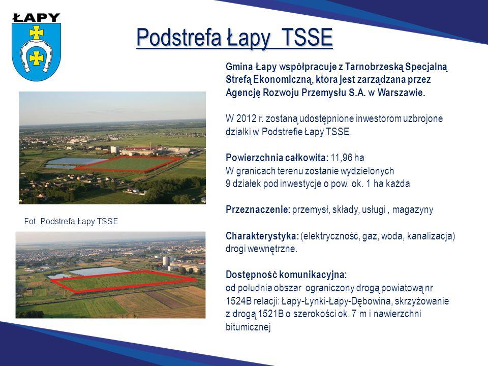 Podstrefa Łapy TSSE Gmina Łapy współpracuje z Tarnobrzeską Specjalną Strefą Ekonomiczną, która jest zarządzana przez Agencję Rozwoju Przemysłu S.A. w
