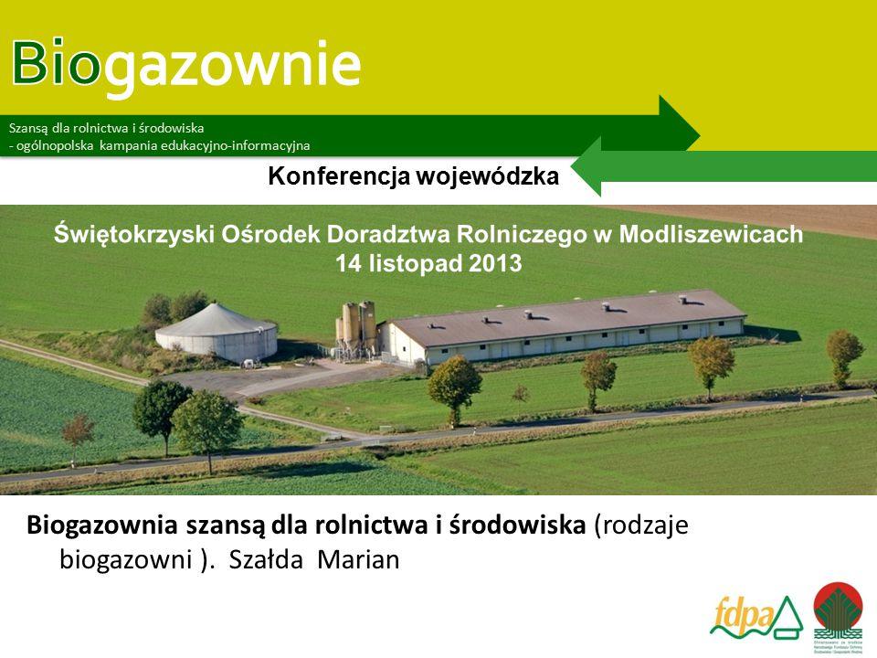 """""""Biogazownie szansą dla rolnictwa i środowiska – ogólnopolska kampania edukacyjno-informacyjna"""" Szansą dla rolnictwa i środowiska - ogólnopolska kampa"""
