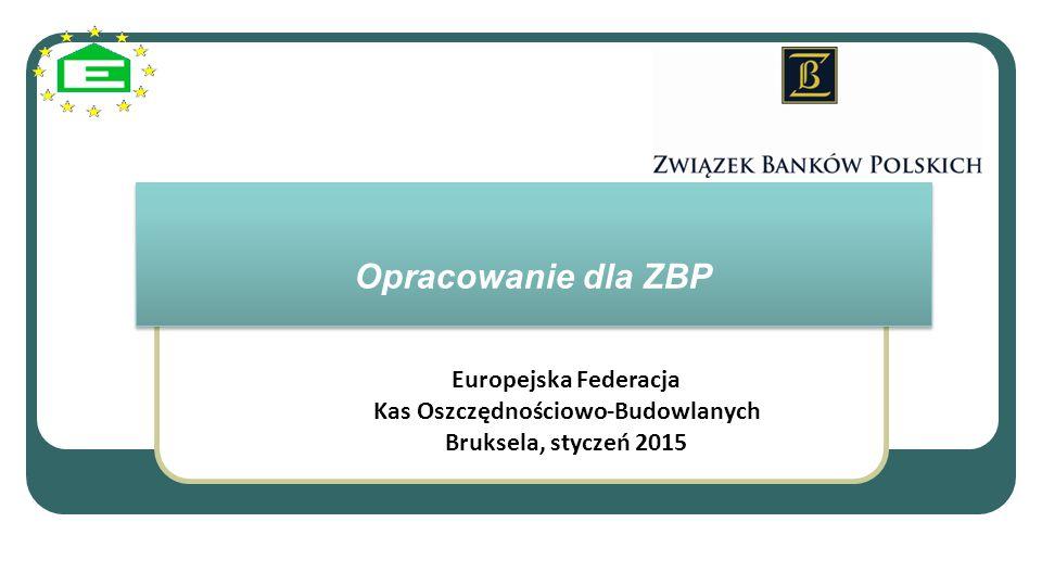 Opracowanie dla ZBP Europejska Federacja Kas Oszczędnościowo-Budowlanych Bruksela, styczeń 2015