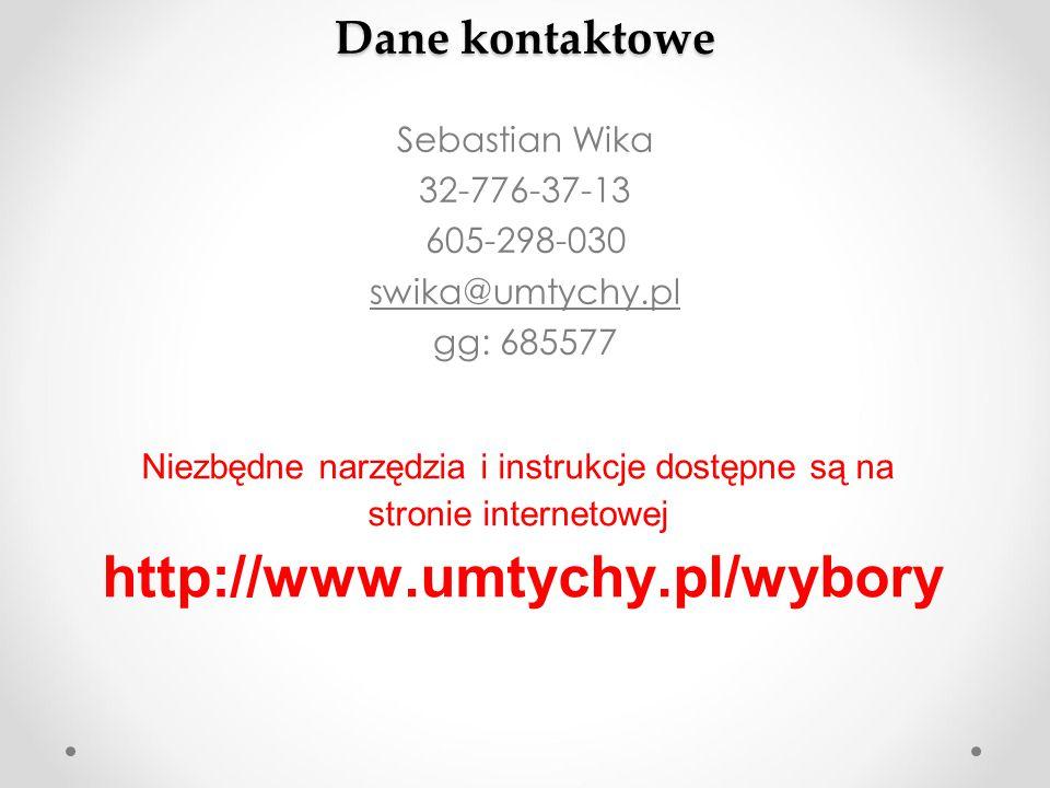 Dane kontaktowe Sebastian Wika 32-776-37-13 605-298-030 swika@umtychy.pl gg: 685577 Niezbędne narzędzia i instrukcje dostępne są na stronie internetow