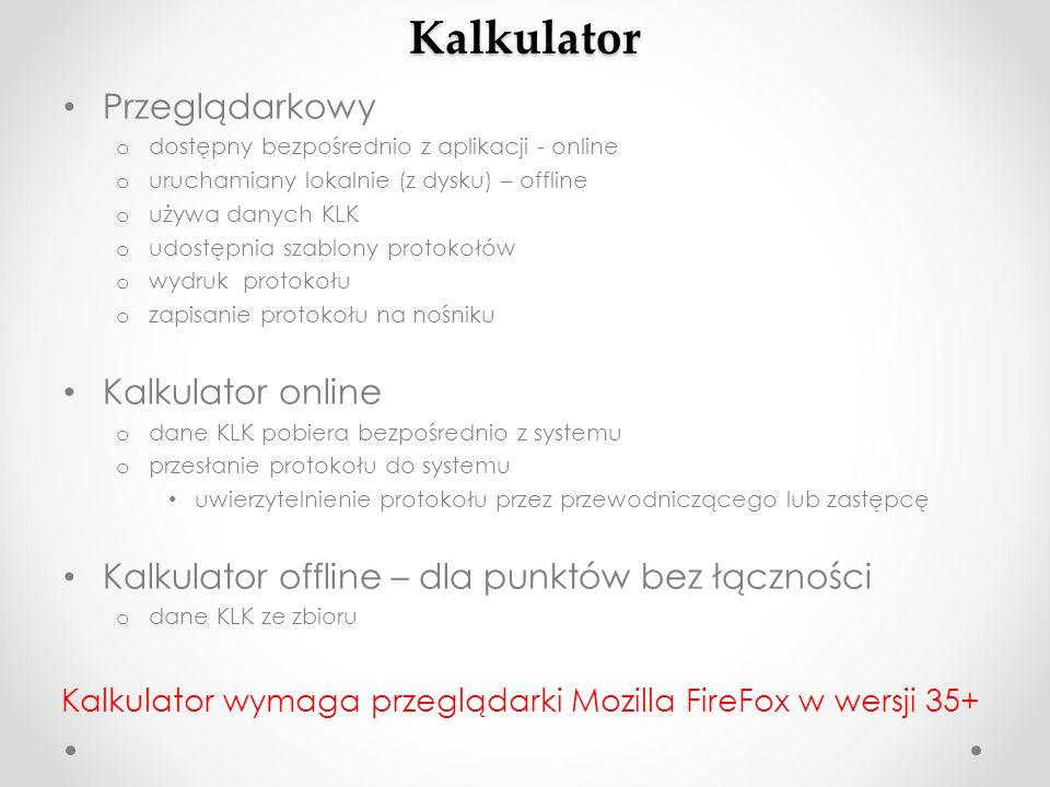 Kalkulator Przeglądarkowy o dostępny bezpośrednio z aplikacji - online o uruchamiany lokalnie (z dysku) – offline o używa danych KLK o udostępnia szab