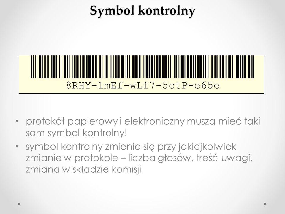 Symbol kontrolny protokół papierowy i elektroniczny muszą mieć taki sam symbol kontrolny! symbol kontrolny zmienia się przy jakiejkolwiek zmianie w pr