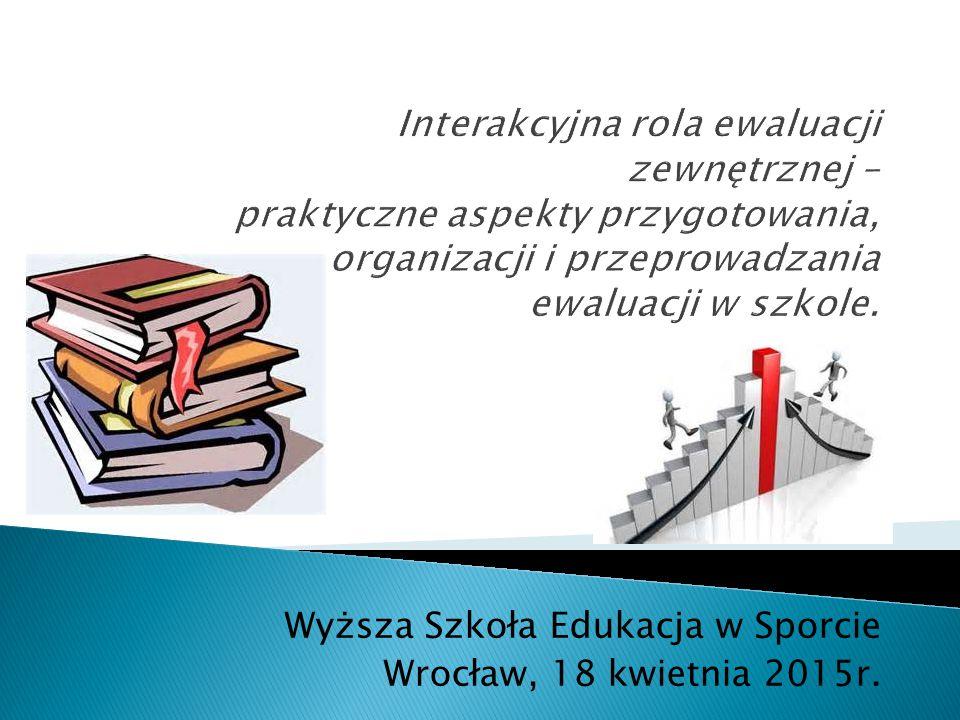 Wyższa Szkoła Edukacja w Sporcie Wrocław, 18 kwietnia 2015r.