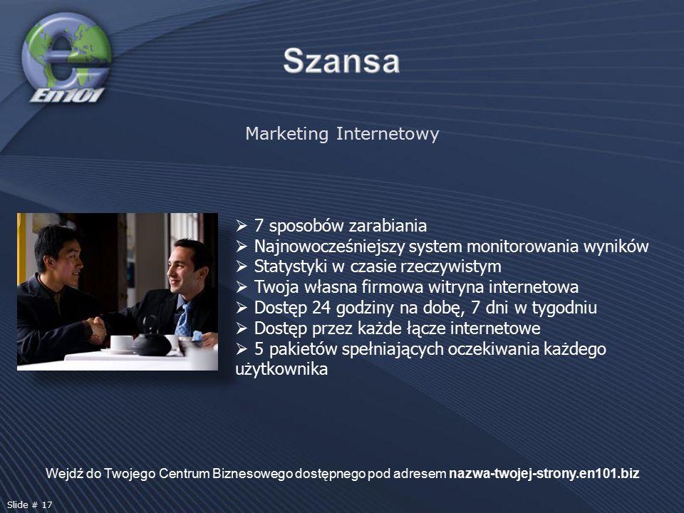 Marketing Internetowy Wejdź do Twojego Centrum Biznesowego dostępnego pod adresem nazwa-twojej-strony.en101.biz Slide # 17  7 sposobów zarabiania  N