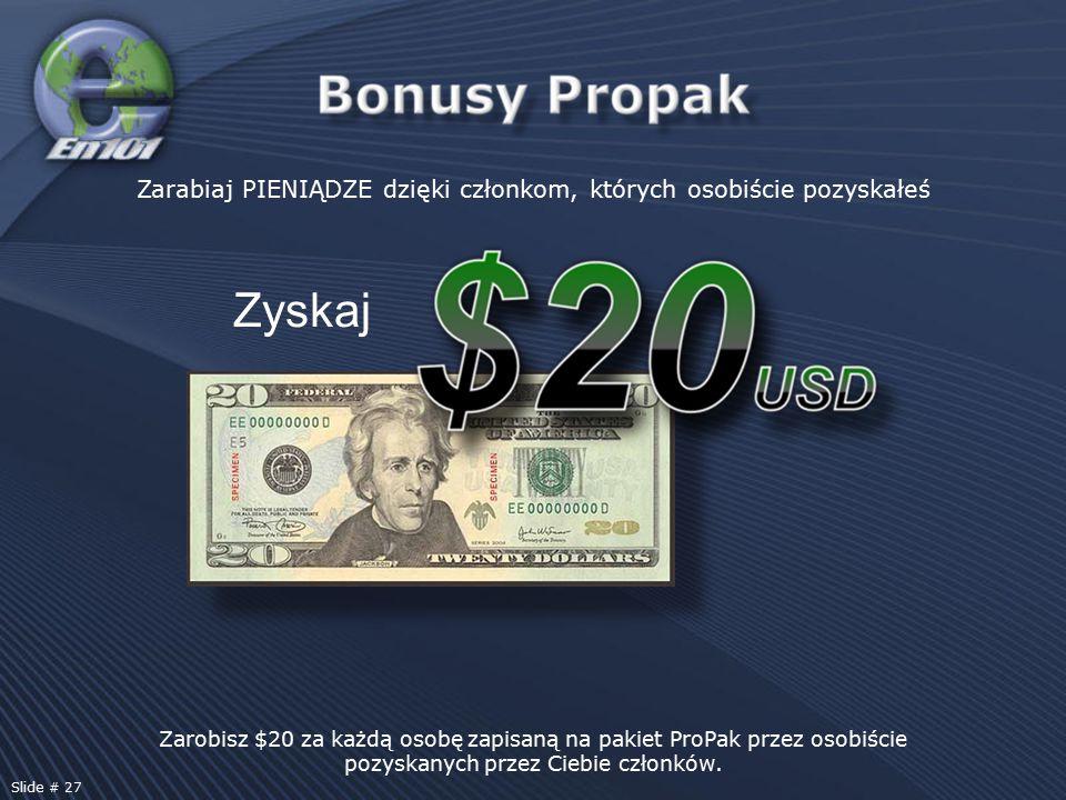 Zarobisz $20 za każdą osobę zapisaną na pakiet ProPak przez osobiście pozyskanych przez Ciebie członków. Zyskaj Zarabiaj PIENIĄDZE dzięki członkom, kt