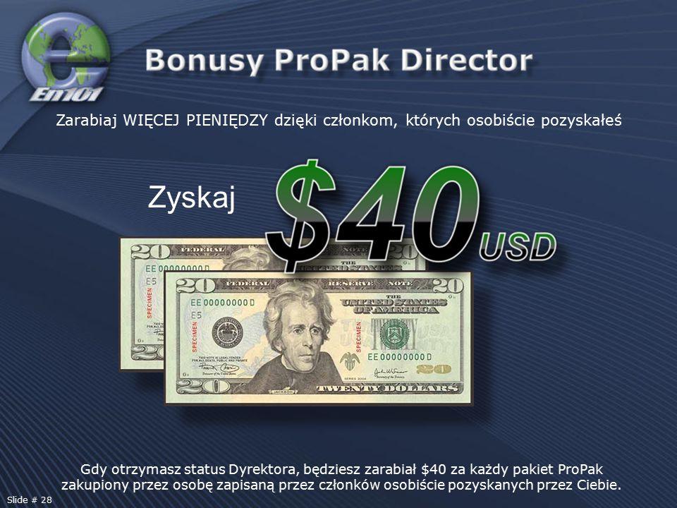 Gdy otrzymasz status Dyrektora, będziesz zarabiał $40 za każdy pakiet ProPak zakupiony przez osobę zapisaną przez członków osobiście pozyskanych przez