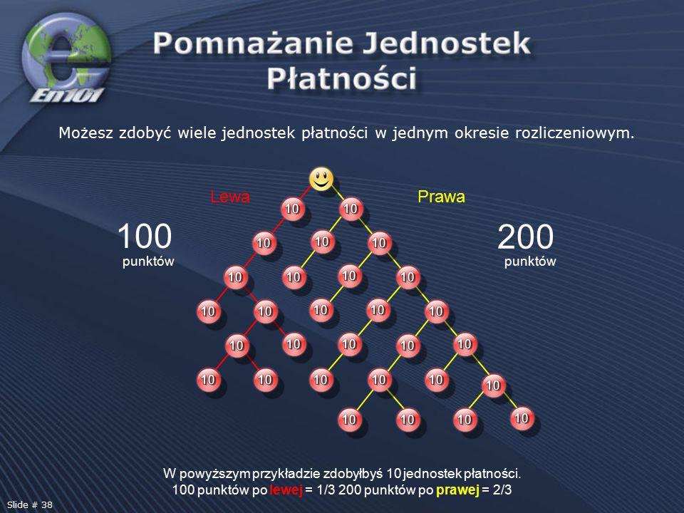 100 200 punktów W powyższym przykładzie zdobyłbyś 10 jednostek płatności. 100 punktów po lewej = 1/3 200 punktów po prawej = 2/3 Możesz zdobyć wiele j