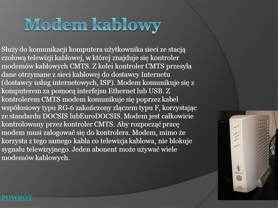 Służy do komunikacji komputera użytkownika sieci ze stacją czołową telewizji kablowej, w której znajduje się kontroler modemów kablowych CMTS. Z kolei