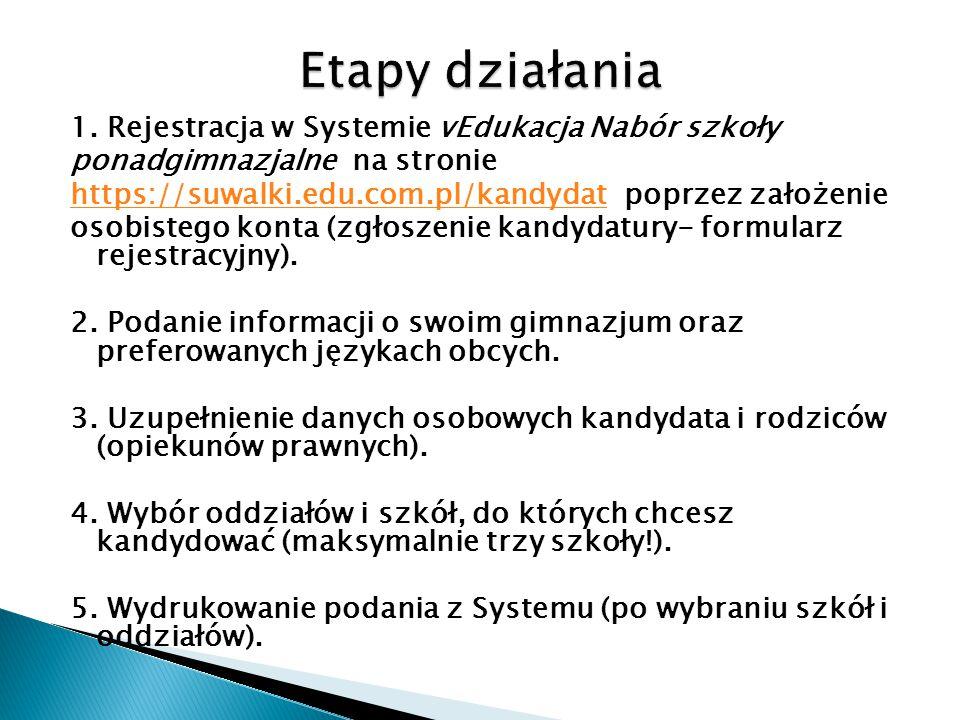 1. Rejestracja w Systemie vEdukacja Nabór szkoły ponadgimnazjalne na stronie https://suwalki.edu.com.pl/kandydathttps://suwalki.edu.com.pl/kandydat po