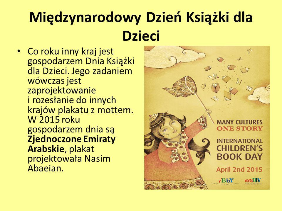 Międzynarodowy Dzień Książki dla Dzieci Co roku inny kraj jest gospodarzem Dnia Książki dla Dzieci. Jego zadaniem wówczas jest zaprojektowanie i rozes
