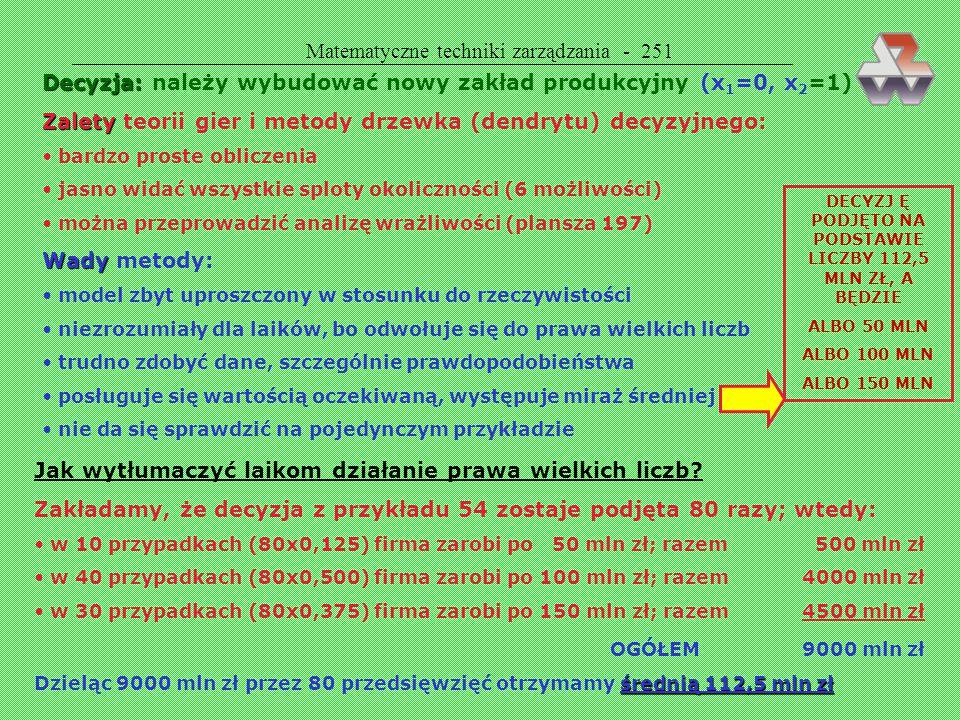 Matematyczne techniki zarządzania - 250 PROGRAMOWANIE STOCHASTYCZNE  PROGRAMOWANIE STOCHASTYCZNE PODEJMOWANIE DECYZJI W WARUNKACH RYZYKA RYZYKO ma tr
