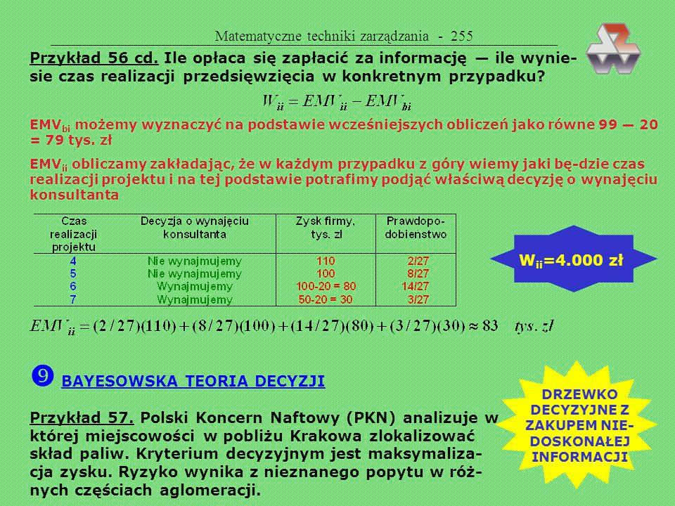 Matematyczne techniki zarządzania - 254 B. Decyzja oparta na rozkładzie prawdopodobieństwa Tworzymy rozkład czasu realizacji przedsięwzięcia, rozpatru