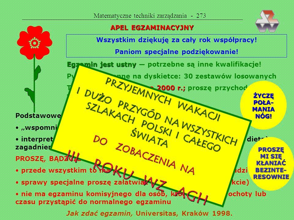 Matematyczne techniki zarządzania - 272 POZIOM III Cel 4: Cel 4: akwizytorzy muszą odwiedzić co najmniej 200 starych klientów Cel 5: Cel 5: akwizytorz