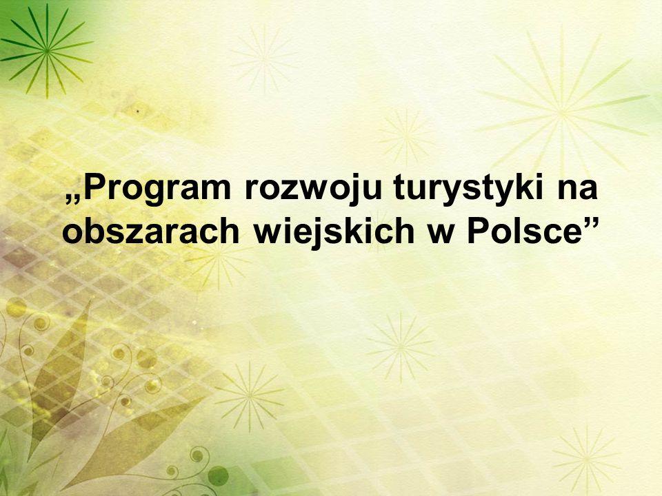 """""""Program rozwoju turystyki na obszarach wiejskich w Polsce"""