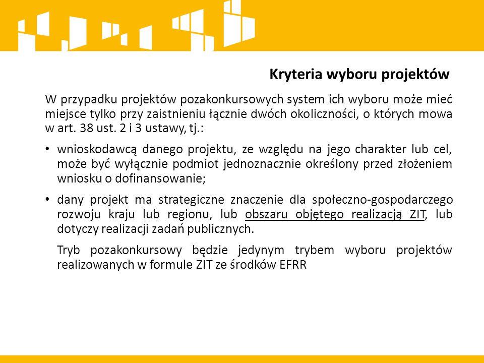 Kryteria wyboru projektów W trybie pozakonkursowym będzie ponadto realizowana część projektów zidentyfikowanych w dokumencie pn.
