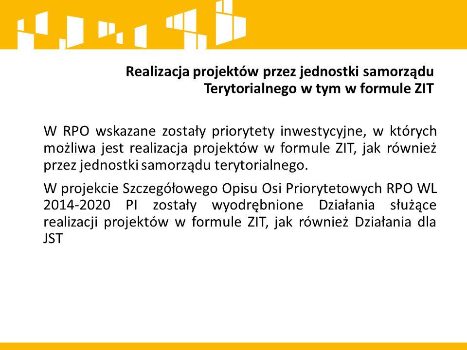 Realizacja projektów przez jednostki samorządu Terytorialnego w tym w formule ZIT W RPO wskazane zostały priorytety inwestycyjne, w których możliwa je