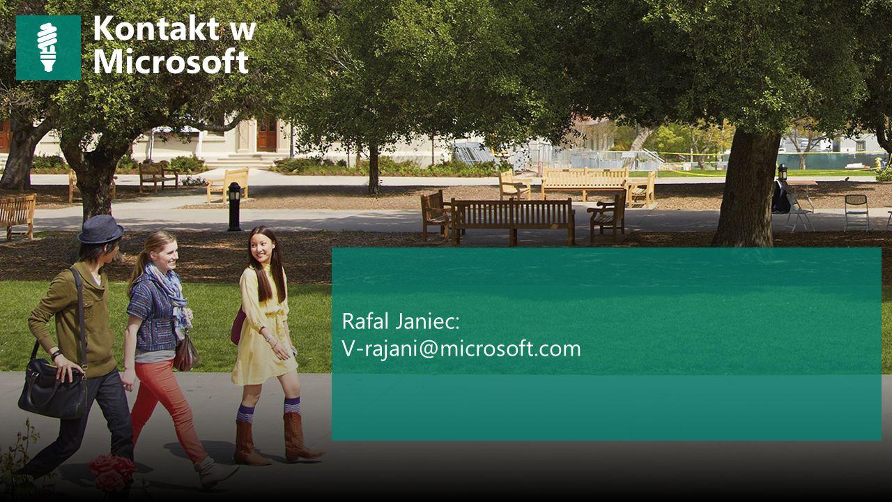 Rafal Janiec: V-rajani@microsoft.com Kontakt w Microsoft