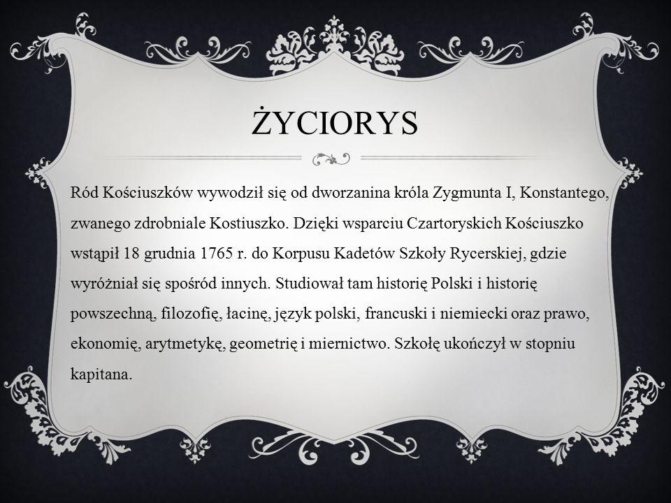 Ród Kościuszków wywodził się od dworzanina króla Zygmunta I, Konstantego, zwanego zdrobniale Kostiuszko. Dzięki wsparciu Czartoryskich Kościuszko wstą