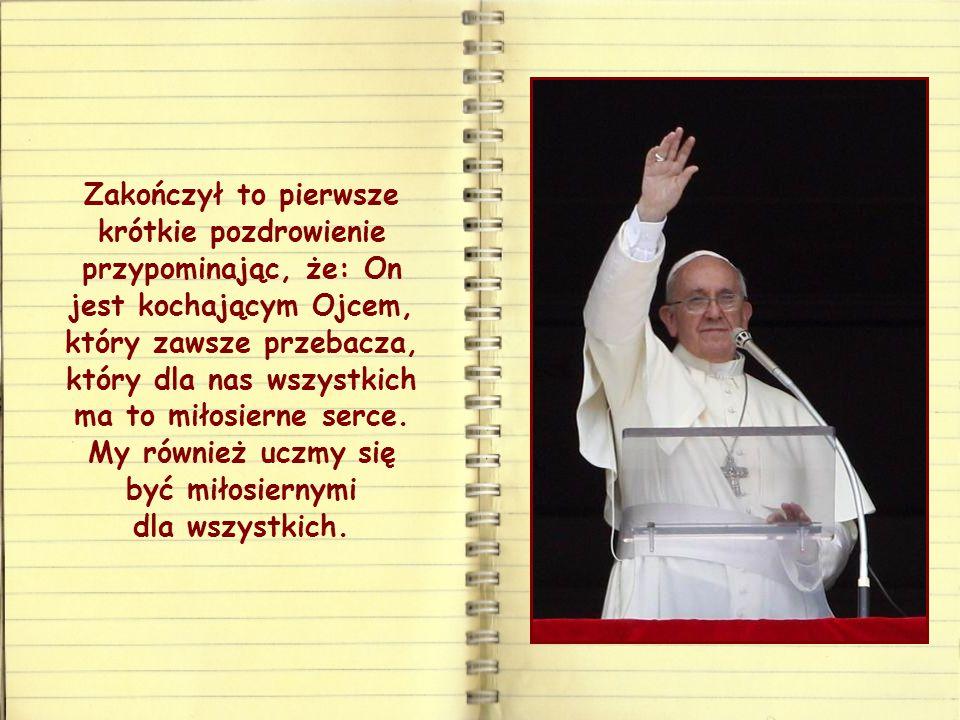 """W swej pierwszej modlitwie """"Anioł Pański"""", dwa lata temu, 17 marca, papież Franciszek zaczął mówić o miłosierdziu Boga, temacie, który później często"""