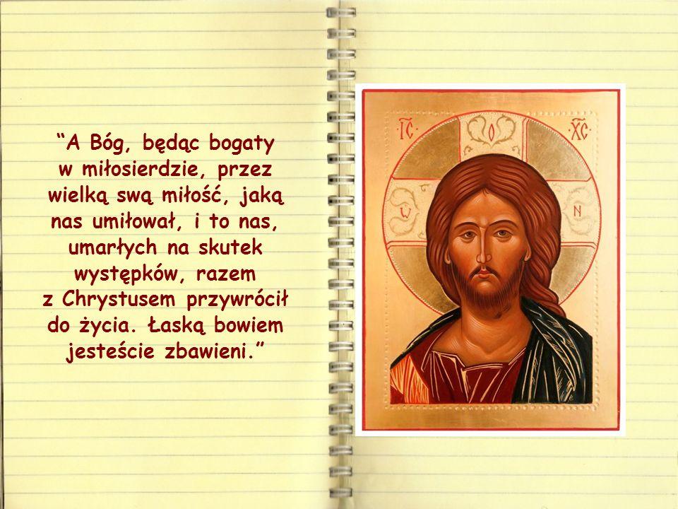 Rzeczywiście Jego miłość jest bogata i wielka, jak określa ją list do Efezjan, z którego wybrane jest to Słowo: