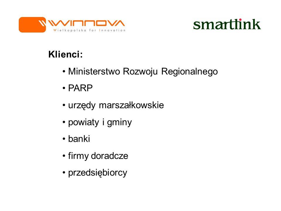 Klienci: Ministerstwo Rozwoju Regionalnego PARP urzędy marszałkowskie powiaty i gminy banki firmy doradcze przedsiębiorcy