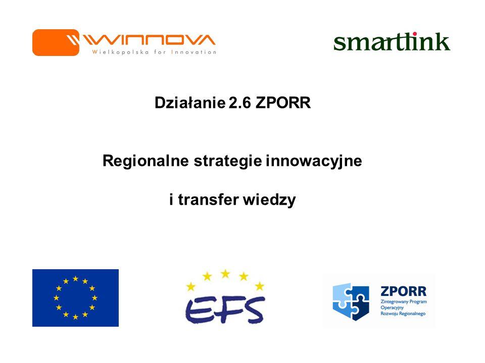 Działanie 2.6 ZPORR Regionalne strategie innowacyjne i transfer wiedzy