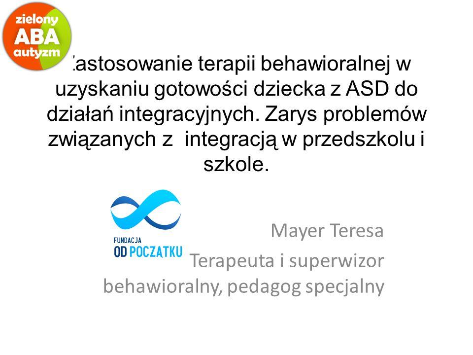 Zastosowanie terapii behawioralnej w uzyskaniu gotowości dziecka z ASD do działań integracyjnych. Zarys problemów związanych z integracją w przedszkol
