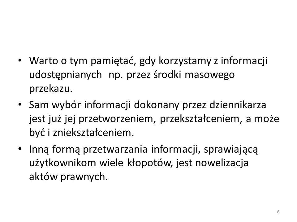 Od zakresu tej wiedzy zależy, czy i w jakim stopniu odbiorca informacji kontroluje interpretacje wiadomości.