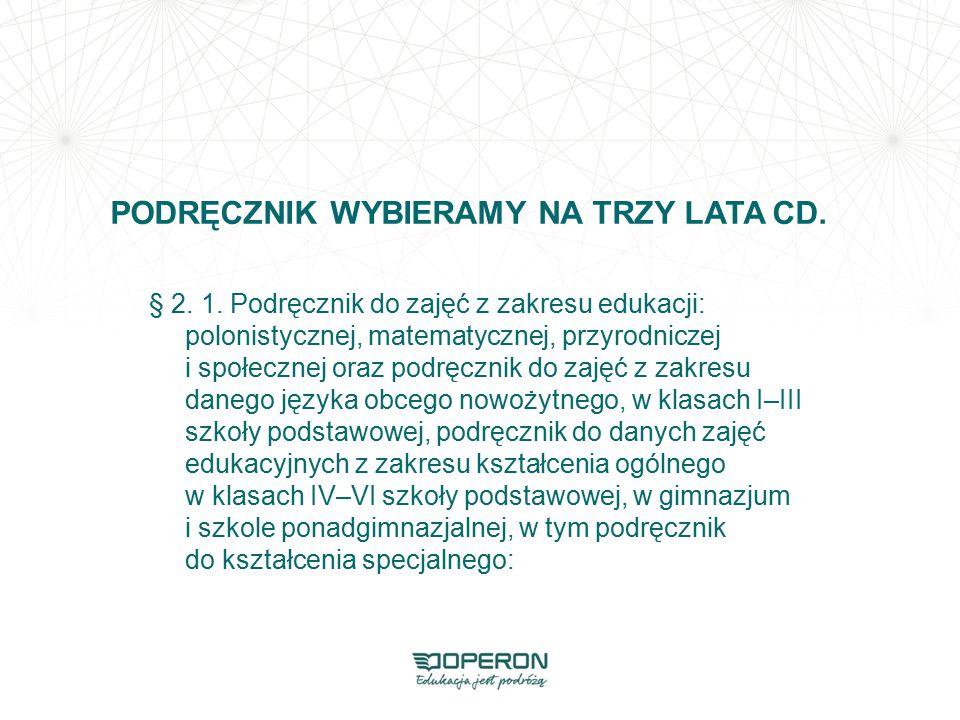 § 2. 1. Podręcznik do zajęć z zakresu edukacji: polonistycznej, matematycznej, przyrodniczej i społecznej oraz podręcznik do zajęć z zakresu danego ję