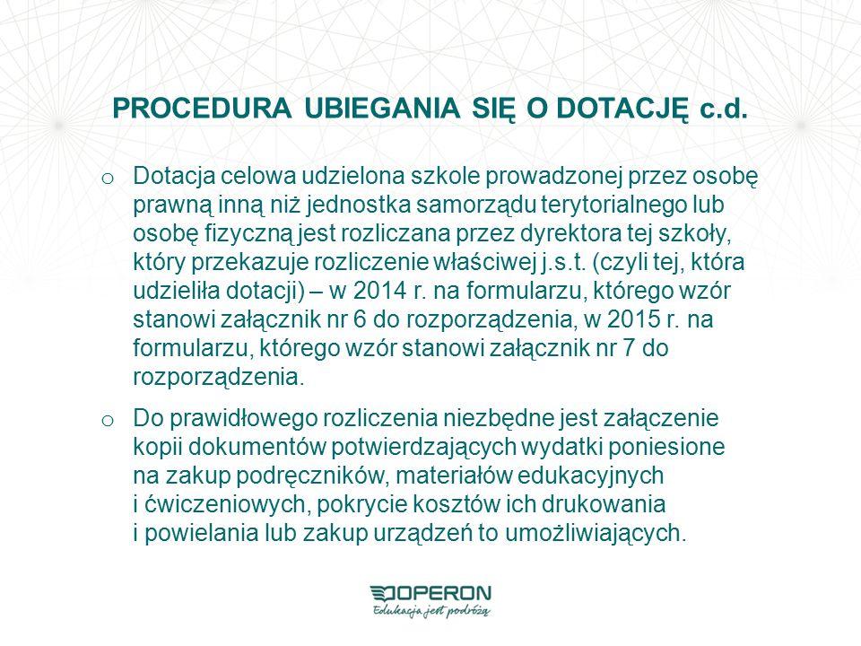 PROCEDURA UBIEGANIA SIĘ O DOTACJĘ c.d. o Dotacja celowa udzielona szkole prowadzonej przez osobę prawną inną niż jednostka samorządu terytorialnego lu