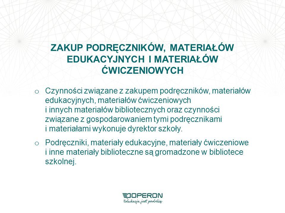 ZAKUP PODRĘCZNIKÓW, MATERIAŁÓW EDUKACYJNYCH I MATERIAŁÓW ĆWICZENIOWYCH o Czynności związane z zakupem podręczników, materiałów edukacyjnych, materiałó