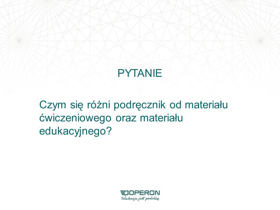 Czym się różni podręcznik od materiału ćwiczeniowego oraz materiału edukacyjnego? PYTANIE
