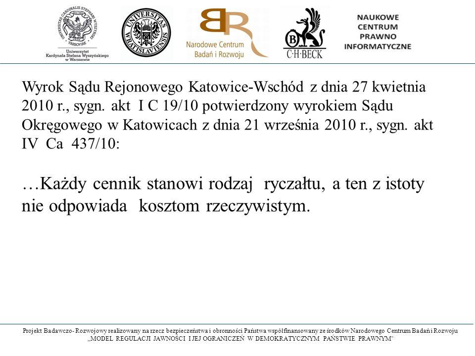 """Projekt Badawczo- Rozwojowy realizowany na rzecz bezpieczeństwa i obronności Państwa współfinansowany ze środków Narodowego Centrum Badań i Rozwoju """"MODEL REGULACJI JAWNOŚCI I JEJ OGRANICZEŃ W DEMOKRATYCZNYM PAŃSTWIE PRAWNYM Wyrok Sądu Rejonowego Katowice-Wschód z dnia 27 kwietnia 2010 r., sygn."""