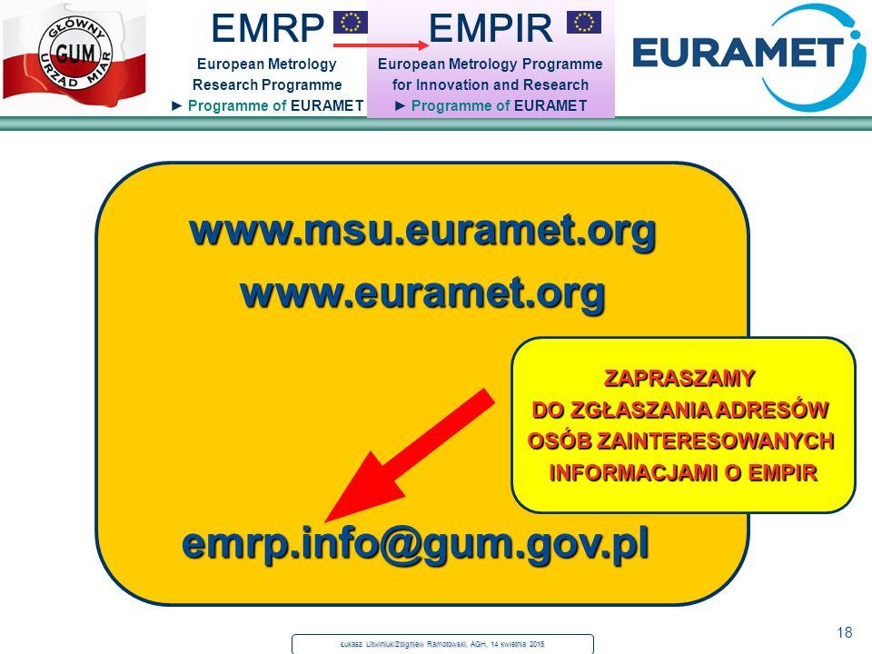 18 EMPIR European Metrology Programme for Innovation and Research ► Programme of EURAMET EMRP European Metrology Research Programme ► Programme of EUR