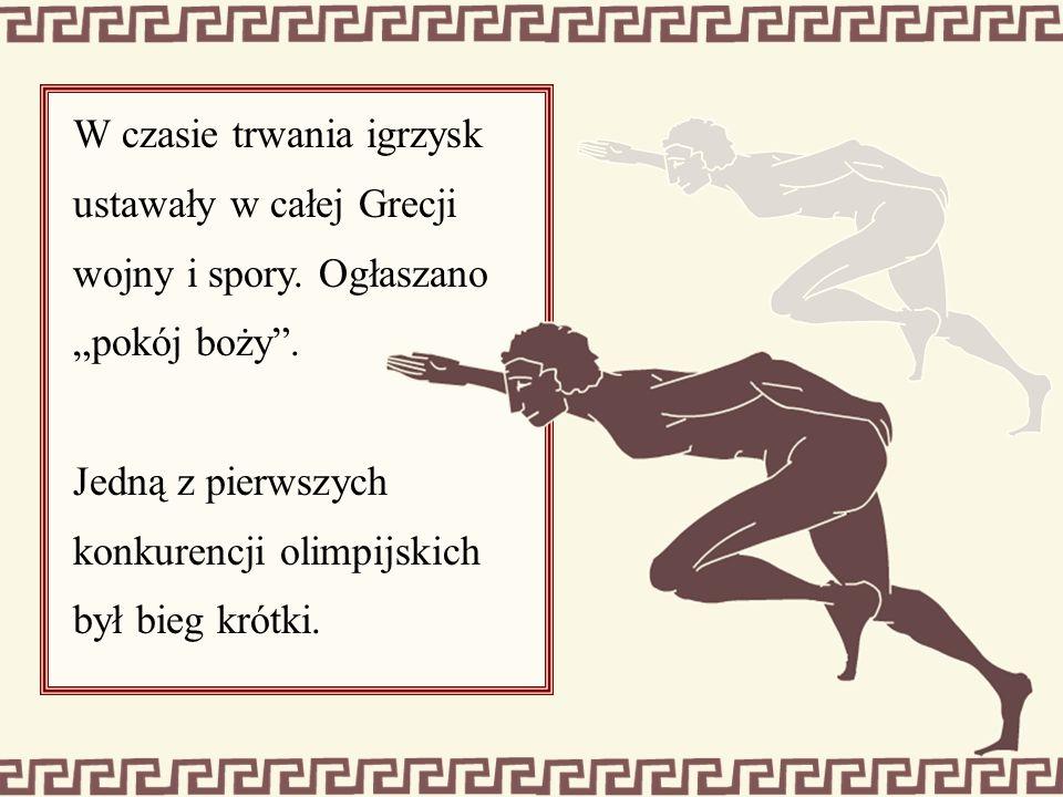 """W czasie trwania igrzysk ustawały w całej Grecji wojny i spory. Ogłaszano """"pokój boży"""". Jedną z pierwszych konkurencji olimpijskich był bieg krótki."""