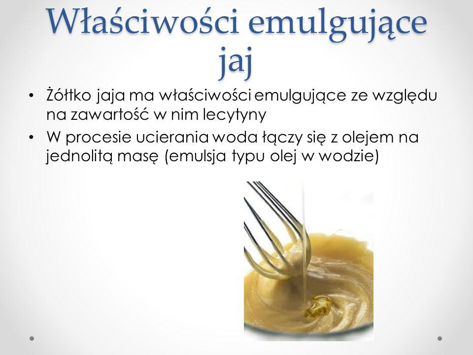 Właściwości emulgujące jaj Żółtko jaja ma właściwości emulgujące ze względu na zawartość w nim lecytyny W procesie ucierania woda łączy się z olejem n