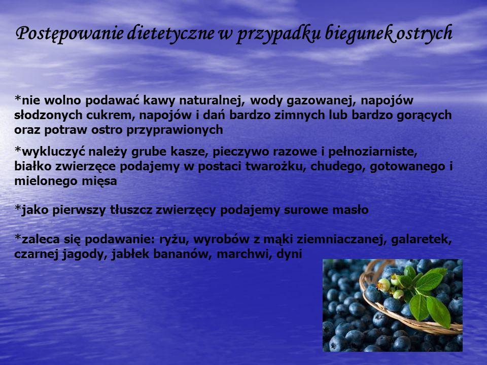 Postępowanie dietetyczne w przypadku biegunek ostrych *nie wolno podawać kawy naturalnej, wody gazowanej, napojów słodzonych cukrem, napojów i dań bar