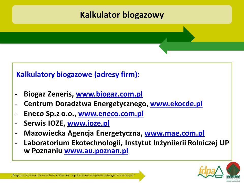 """""""Biogazownie szansą dla rolnictwa i środowiska – ogólnopolska kampania edukacyjno-informacyjna"""" Kalkulator biogazowy Kalkulatory biogazowe (adresy fir"""