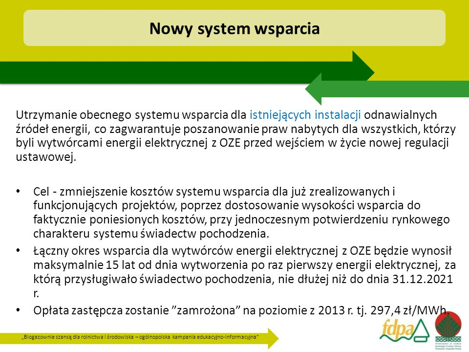 """""""Biogazownie szansą dla rolnictwa i środowiska – ogólnopolska kampania edukacyjno-informacyjna"""" Utrzymanie obecnego systemu wsparcia dla istniejących"""