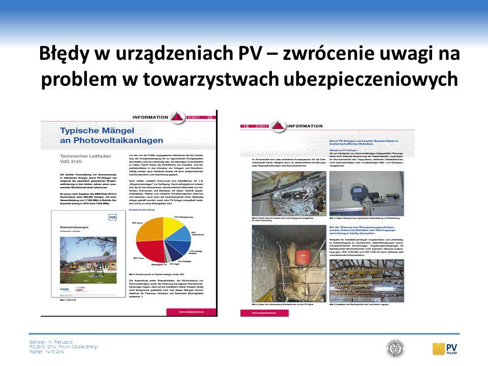 Stanislaw M. Pietruszko, POLEKO 2014, Forum Czystej Energii Poznań, 14.10.2014 Błędy w urządzeniach PV – zwrócenie uwagi na problem w towarzystwach ub