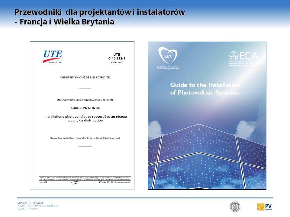 Stanislaw M. Pietruszko, POLEKO 2014, Forum Czystej Energii Poznań, 14.10.2014 Przewodniki dla projektantów i instalatorów - Francja i Wielka Brytania