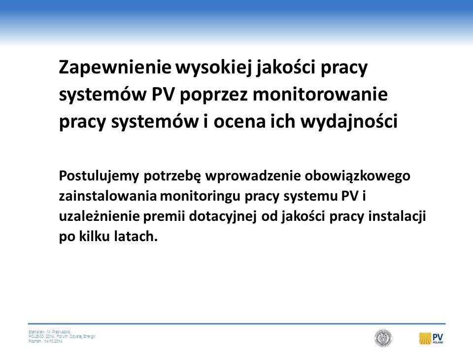 Stanislaw M. Pietruszko, POLEKO 2014, Forum Czystej Energii Poznań, 14.10.2014 Zapewnienie wysokiej jakości pracy systemów PV poprzez monitorowanie pr