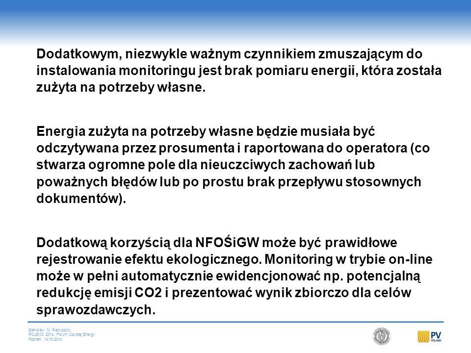 Stanislaw M. Pietruszko, POLEKO 2014, Forum Czystej Energii Poznań, 14.10.2014 Dodatkowym, niezwykle ważnym czynnikiem zmuszającym do instalowania mon