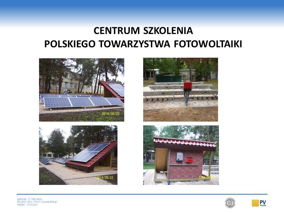 Stanislaw M. Pietruszko, POLEKO 2014, Forum Czystej Energii Poznań, 14.10.2014 CENTRUM SZKOLENIA POLSKIEGO TOWARZYSTWA FOTOWOLTAIKI