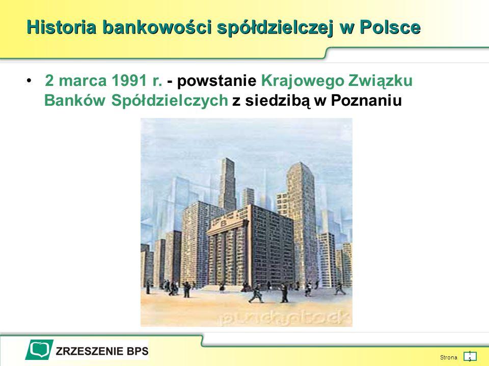 Strona 15 Historia bankowości spółdzielczej w Polsce 2 marca 1991 r.