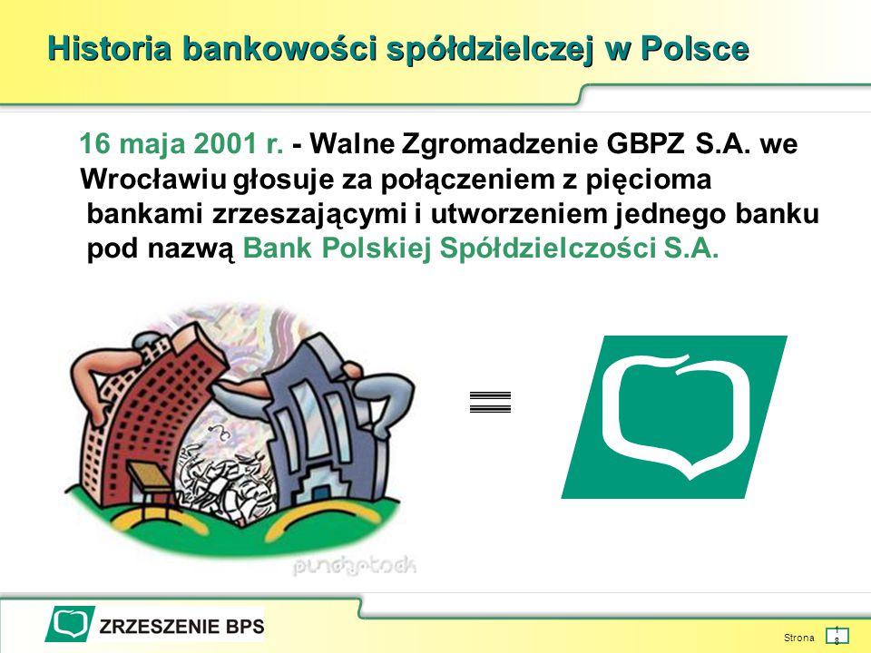 Strona 18 Historia bankowości spółdzielczej w Polsce 16 maja 2001 r.