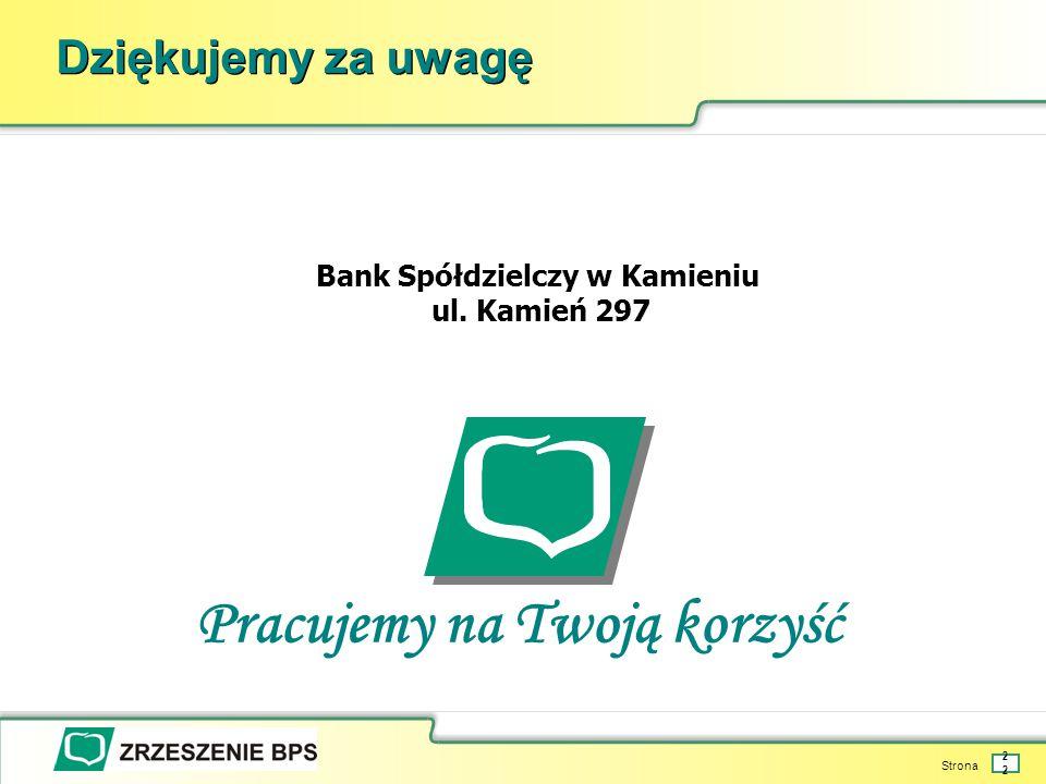 Strona 22 Dziękujemy za uwagę Bank Spółdzielczy w Kamieniu ul.
