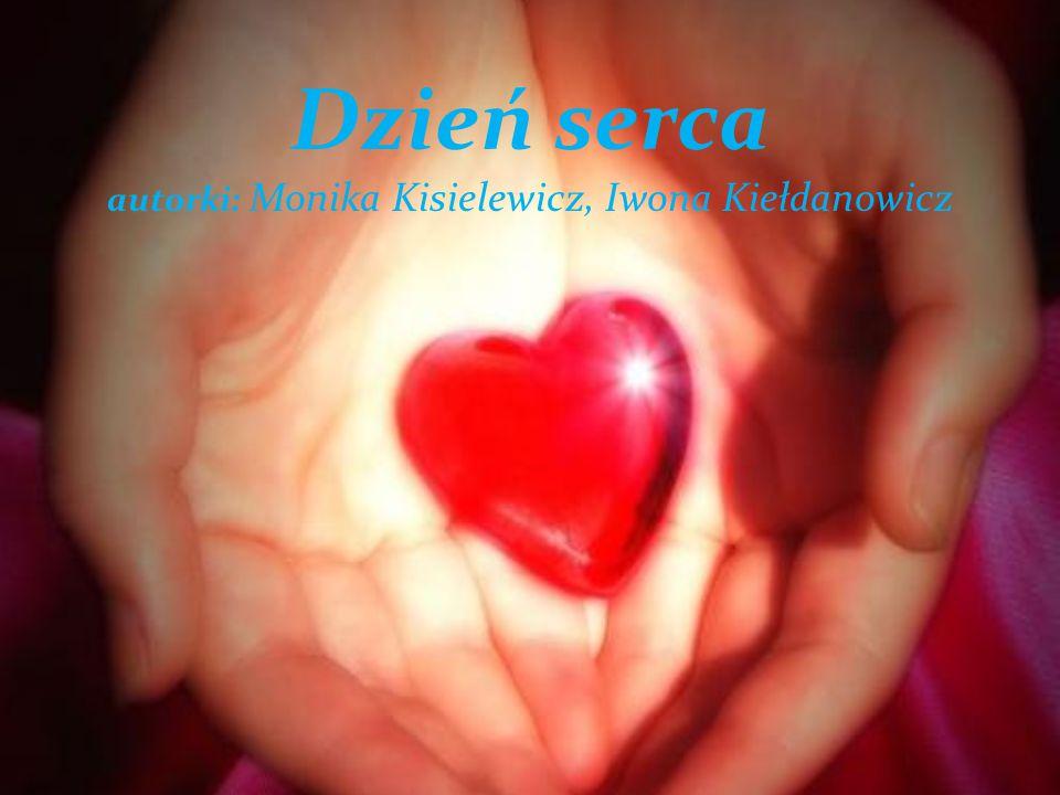 Dzień serca autorki: Monika Kisielewicz, Iwona Kiełdanowicz